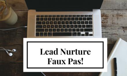 Lead Nurturing Faux Pas